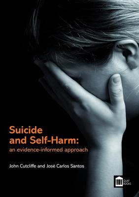 Suicide and Self-harm: an Evidence-informed Approach (Paperback)