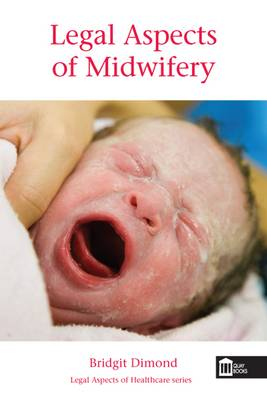 Legal Aspects of Midwifery - Legal Aspects of Healthcare (Paperback)