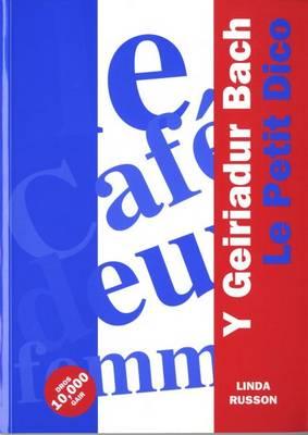Geiriadur Bach, Y / Petit Dico, Le (Geiriadur Ffrangeg) (Paperback)