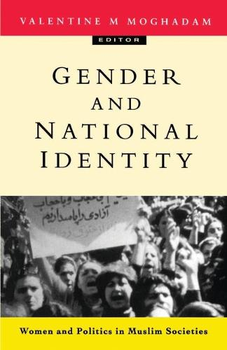 Gender and National Identity: Women and Politics in Muslim Societies (Paperback)