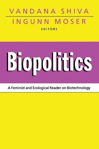 Biopolitics: A Feminist and Ecological Reader on Biotechnology (Paperback)