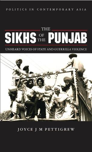 The Sikhs of the Punjab: Unheard Voices of State and Guerilla Violence (Paperback)