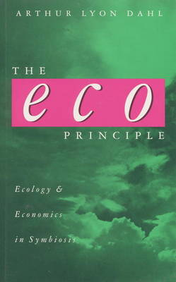 The ECO Principle: Ecology and Economics in Symbiosis (Paperback)