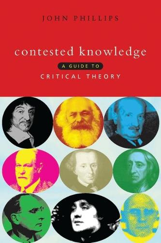 Contested Knowledge: A Guide to Critical Theory (Paperback)