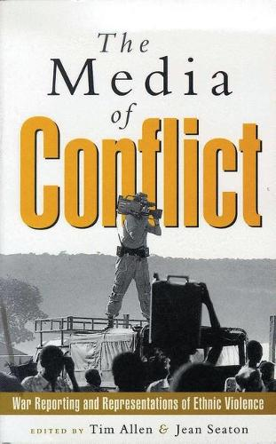 The Media of Conflict: War Reporting and Representations of Ethnic Violence (Paperback)