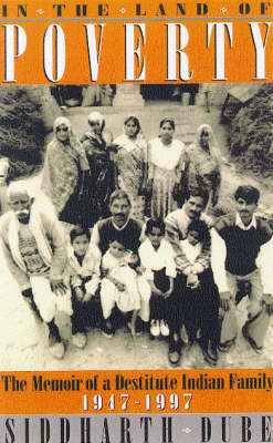 In the Land of Poverty: Memoirs of an Indian Family, 1947-97 (Hardback)