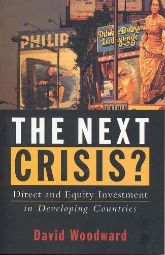 The Next Crisis: Direct and Equity Investment in Developing Countries (Paperback)