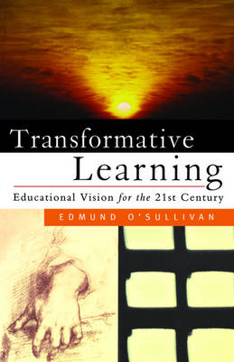 Transformative Learning: Educational Vision for the 21st Century (Paperback)