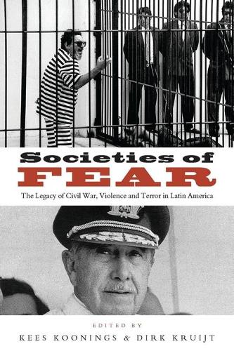 Societies of Fear: The Legacy of Civil War, Violence and Terror in Latin America (Paperback)