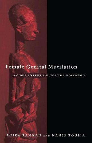 Female Genital Mutilation: A Guide to Laws and Policies Worldwide (Paperback)