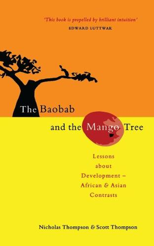The Baobab and the Mango Tree: Lessons about Development - African and Asian Contrasts (Paperback)