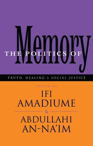 The Politics of Memory: Truth, Healing and Social Justice (Paperback)