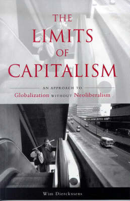 The Limits of Capitalism: An Approach to Globalization Without Neoliberalism (Hardback)