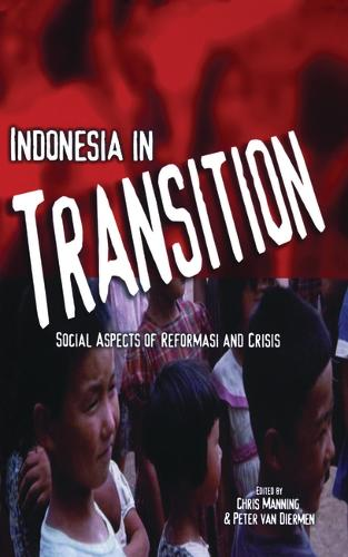 Indonesia in Transition: Social Dimensions of Reformasi and Crisis (Paperback)