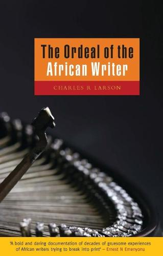 The Ordeal of the African Writer (Paperback)