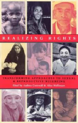 Realizing Rights: Transforming Approaches to Sexual and Reproductive Well-being (Paperback)