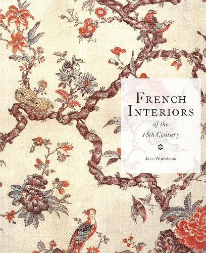 French Interiors of the 18th Century (Hardback)