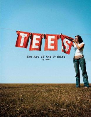 Tees: The Art of the T-Shirt (Paperback)
