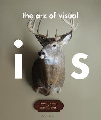 The A Z of Visual IdeaS How to Solve any Creative Brief: How to Solve any Creative Brief (Paperback)