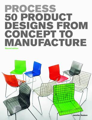 Process: 50 Product Designs from Concept to Manufacture (Paperback)