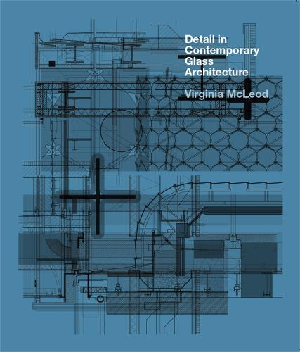 Detail in Contemporary Glass Architecture (Hardback)