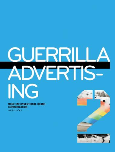 Guerrilla Advertising 2: More Unconventional Brand Communication (Paperback)