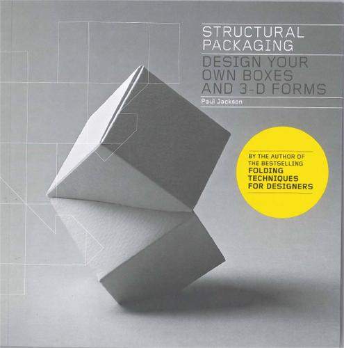 Structural Packaging: Design your own Boxes and 3D Forms (Paperback)