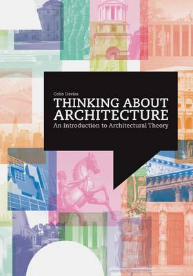 Thinking About Architecture: Introduction to Architectural Theory (Paperback)
