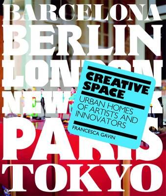Creative Space: Urban Homes of Artists and Innovators (Paperback)