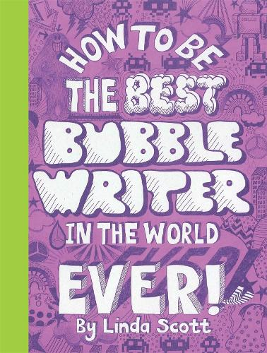 How to Be the Best Bubble Writer in the World Ever! (Paperback)