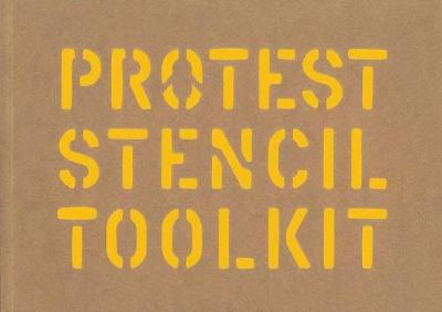 Protest Stencil Toolkit (Paperback)