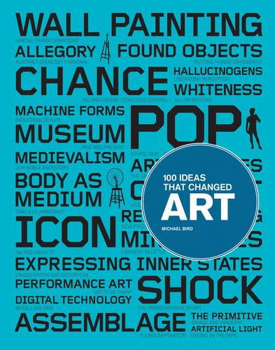 100 Ideas That Changed Art (Paperback)