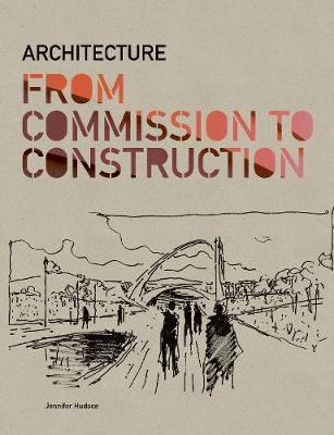 Architecture From Commission to Construction (Paperback)