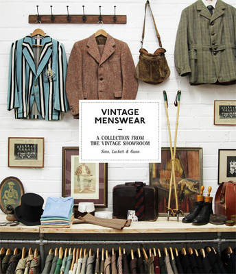 Vintage Menswear: A Collection from the Vintage Showroom (Hardback)