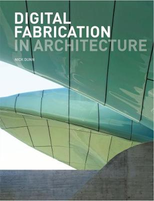Digital Fabrication in Architecture (Paperback)