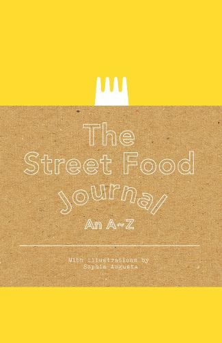 Street Food Journal: An A to Z (Paperback)