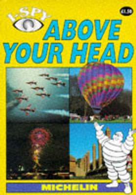 I-Spy Above Your Head - Michelin I-Spy S. (Paperback)