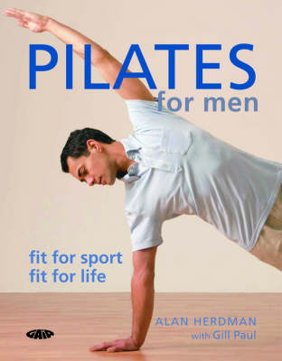 Pilates for Men: Fit for Sport Fit for Life (Paperback)