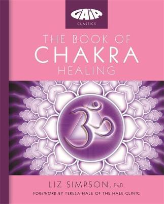 The Book of Chakra Healing - Gaia Classics (Paperback)