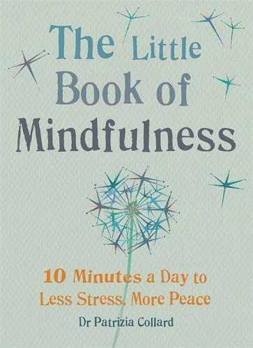 The Little Book of Mindfulness: 10 minutes a day to less stress, more peace - MBS Little book of... (Paperback)