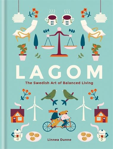 Lagom: The Swedish Art of Balanced Living (Hardback)