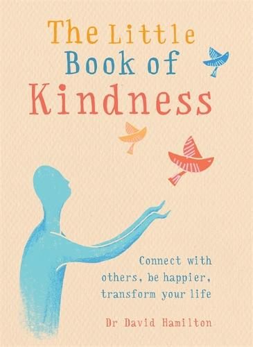The Little Book of Kindness: Connect with others, be happier, transform your life (Paperback)