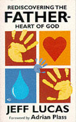 Rediscovering the Father-heart of God (Paperback)