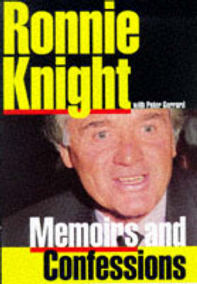 Ronnie Knight: Memoirs and Confessions (Hardback)