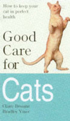 Good Care for Cats: How to Keep Your Cat in Perfect Health (Paperback)