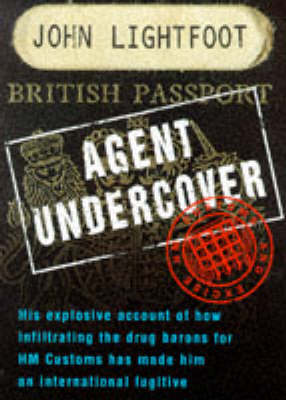 Undercover Agent: Infiltration, the Operations and His Ultimate Betrayal (Hardback)
