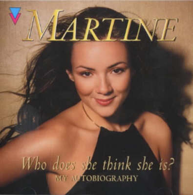 Who Does She Think She Is?: Martine: My Autobiography (CD-Audio)