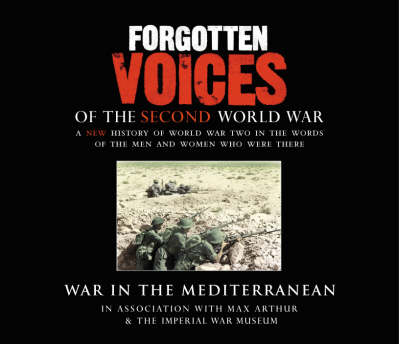 Forgotten Voices Of The Second World War: War in the Mediterranean (CD-Audio)
