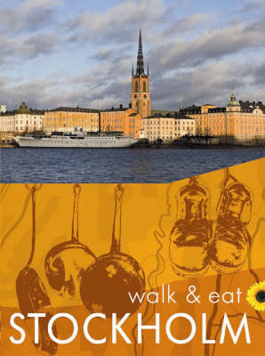 Walk and Eat Stockholm - Walk and Eat (Paperback)