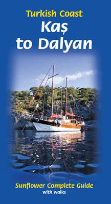 Kas to Dalyan: Turkish Coast: Complete Guide with Walks - Complete (Paperback)